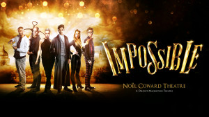 Impossible West End