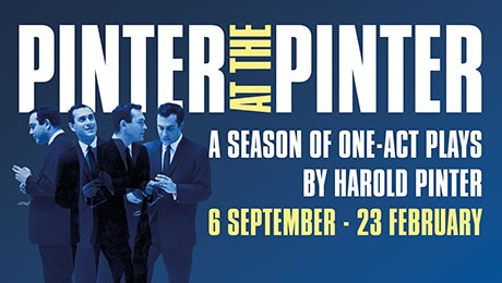 Pinter at the Pinter<br>West End